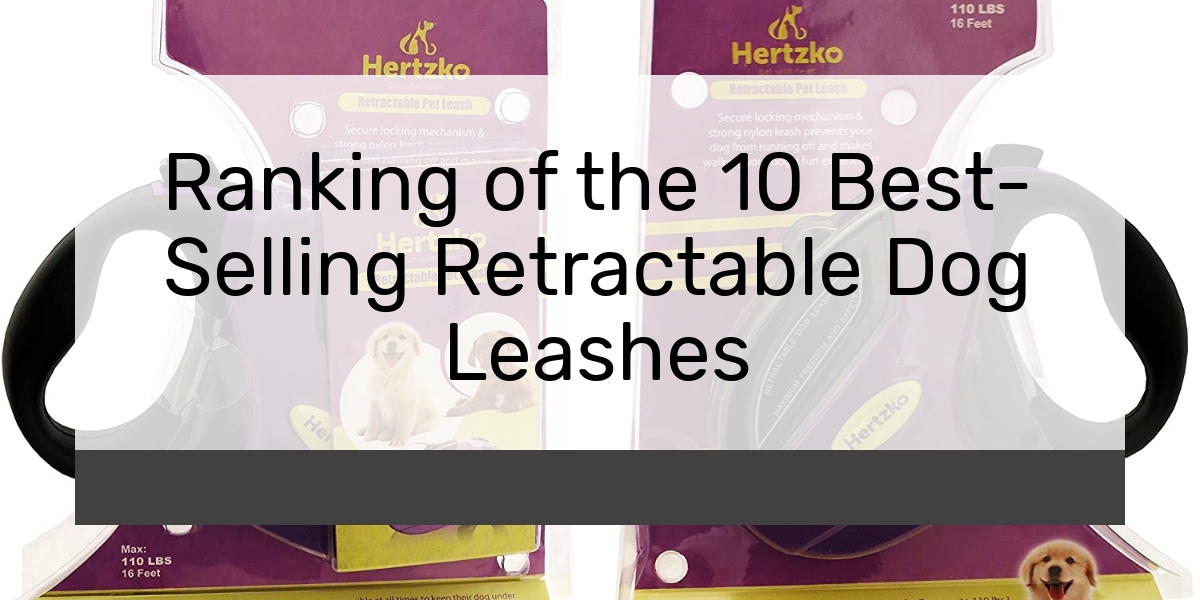Ranking of the 10 Best-Selling Retractable Dog Leashes