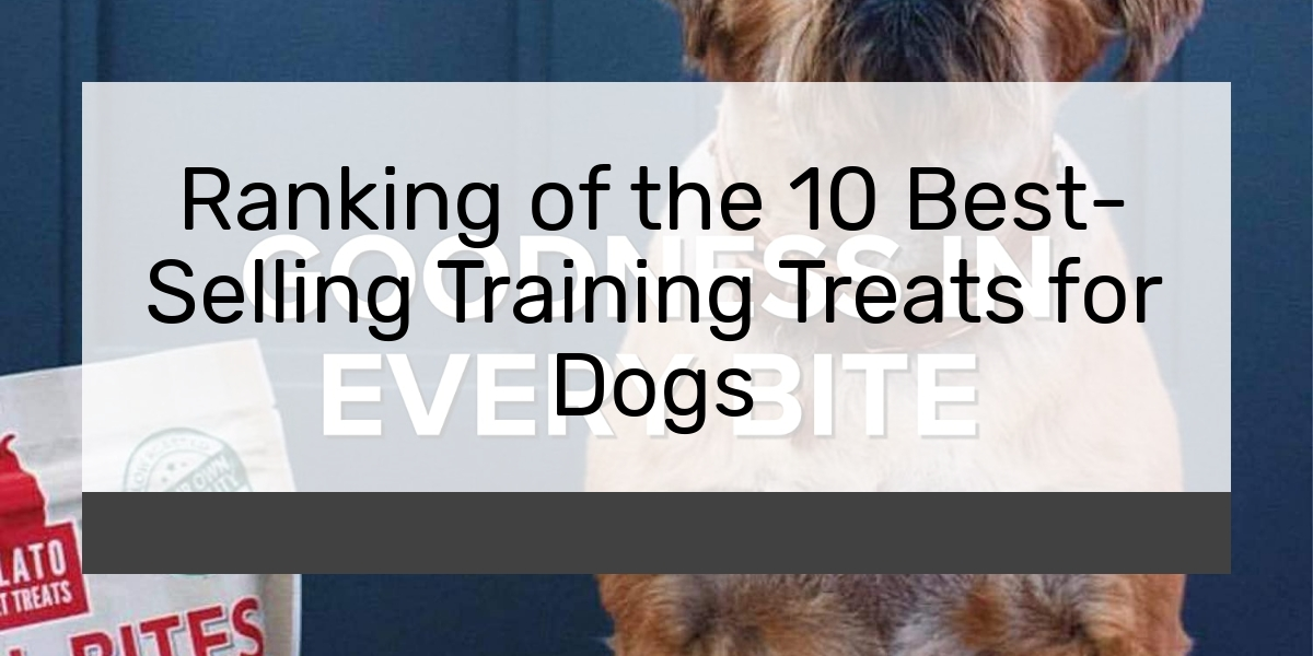 Ranking of the 10 Best-Selling Training Treats for Dogs