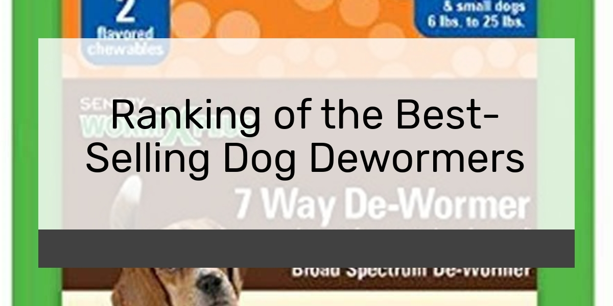 Ranking of the Best-Selling Dog Dewormers
